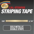 Cal-Stripes - 3165-04 - Gold Metallic Double Stripe 3/16